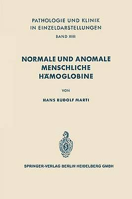 Normale und anomale Pour des hommeschliche Hmoglobine by Marti & H. R.