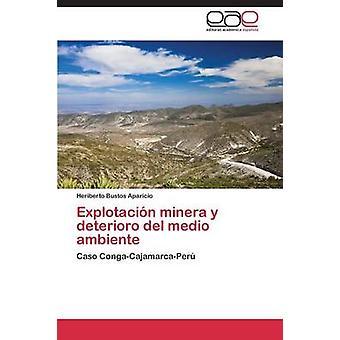 Explotacion Minera y Deterioro del Medio Ambiente by Bustos Aparicio Heriberto