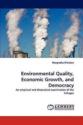 EnvironHommestal Quality Economic Growth and Democracy by WinsFaible & Margrethe