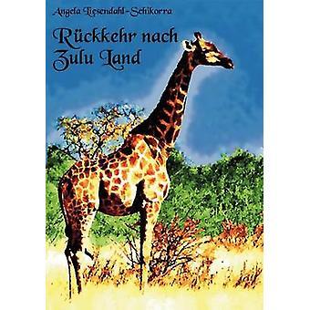 Rckkehr nach Zululand by LiesendahlSchikorra & Angela