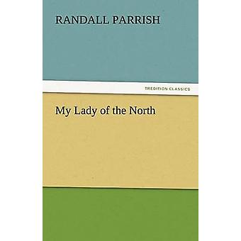 My Lady of the North by Parrish & Randall