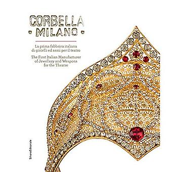 Corbella Milano: The First Italian Manufacturer of Jewellery and Weapons for the Theatre