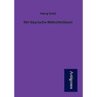 Der bayrische Watschenbaum by Queri & Georg