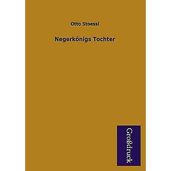 Negerkonigs Tochter by Stoessl & Otto