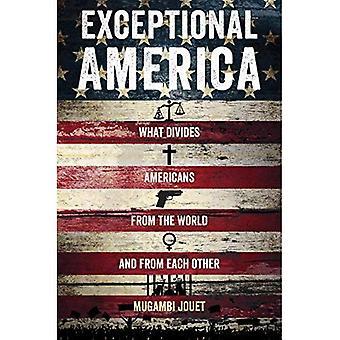 Uitzonderlijke Amerika: Wat verdeelt Amerikanen uit de wereld en van elkaar