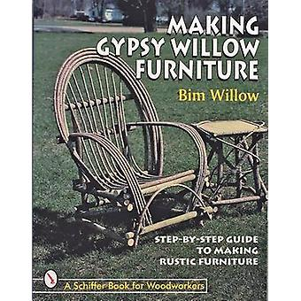 Making Gypsy Willow Furniture by Bim Willow - 9780764304071 Book
