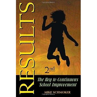 Results - the Key to Continuous School Improvement (2nd) by Michael J.
