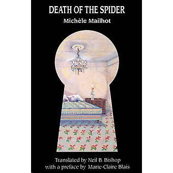 Death of the Spider by Michele Mailhot - Neil B. Bishop - Marie-Clair