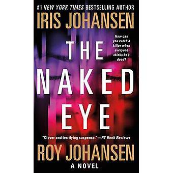 The Naked Eye by Iris Johansen - Roy Johansen - 9781250079015 Book