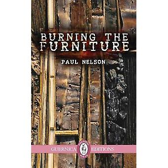 Burning the Furniture by Paul Nelson - 9781550719031 Book