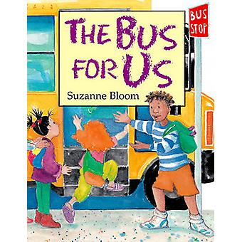 The Bus for Us by Suzanne Bloom - Suzanne Bloom - 9781563979323 Book