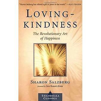 Lovingkindness - The Revolutionary Art of Happiness (Revised edition)