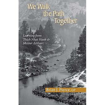 We Walk the Path Together - Leaning from Thich Nhat Hanh and Meister E