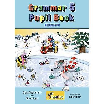 Grammar 5 Pupil Book (in Print Letters) by Sara Wernham - 97818441448