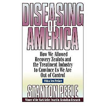 Diseasing de l'Amérique - comment nous permis récupération zélotes et le Treatme