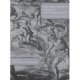 Southeastern Indians Life Portraits: A Catalogue of Pictures 1564-1860