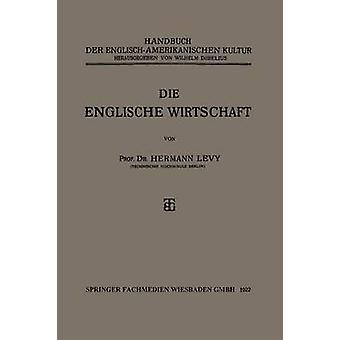 Die Englische Wirtschaft par Levy et Prof Dr Hermann