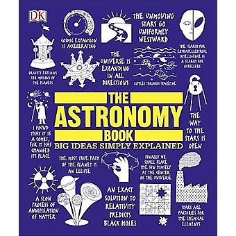 The Astronomy Book - Big Ideas Simply Explained by DK - 9781465464187