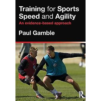 Training for Sports Speed and Agility by Paul Gamble