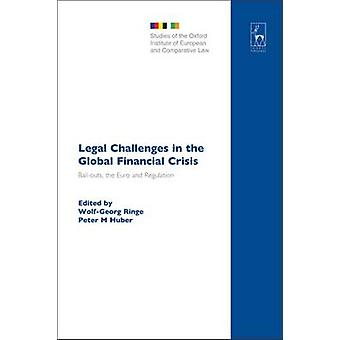 Legal Challenges in the Global Financial Crisis by Ringe & WolfGeorg