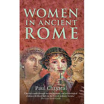 Women in Ancient Rome (Paperback) by Chrystal Paul