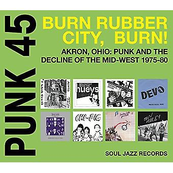 Soul Jazz Records præsenterer - Punk 45: Brænde / gummi City / Burn - Akron Åh [Vinyl] USA import