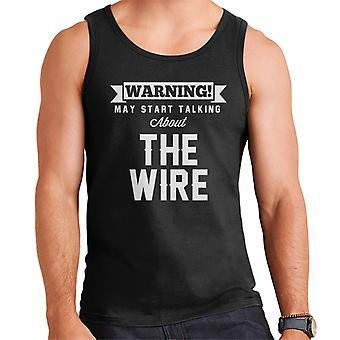 Advarsel kan begynne å snakke om Wire menn Vest