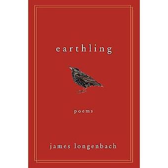 Earthling – wiersze przez James Longenbach - 9780393353433 książki