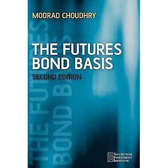 La base d'obligations Futures (2e édition révisée) par Moorad Choudhry - 978
