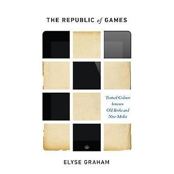 A República de jogos - cultura Textual entre livros antigos e novo Medi