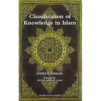 Classification of Knowledge in Islam - A Study in Islamic Philosophies