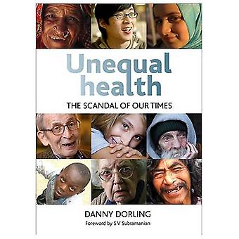 Unequal Health - The Scandal of Our Times by Danny Dorling - 978144730