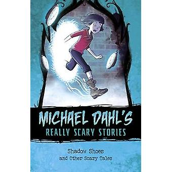 Shadow Shoes - And Other Scary Tales by Michael Dahl - 9781474744188 B
