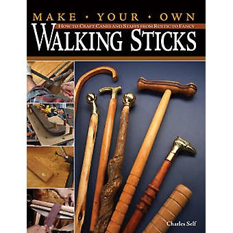 Make Your Own Walking Sticks - How to Craft Canes and Staffs from Rust