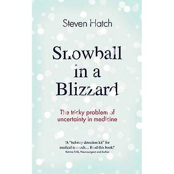 Snowball in a Blizzard - The Tricky Problem of Uncertainty in Medicine