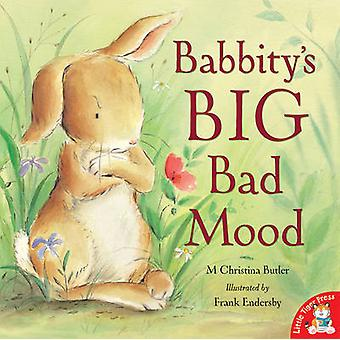 Babbity's Big Bad Mood by M. Christina Butler - Frank Endersby - 9781