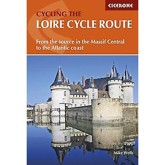 The Loire Cycle Route - From the source in the Massif Central to the A