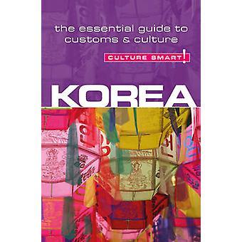 Korea - Culture Smart! - The Essential Guide to Customs & Culture (2nd