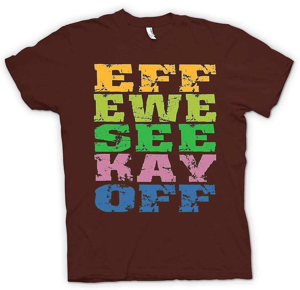 Mens t-shirt - Eff Ewe Vedi Kay Off - divertente greggio