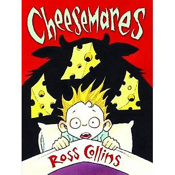 Cheesemares by Ross Collins