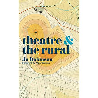 Theatre and the Rural by Jo Robinson - 9781137471932 Book