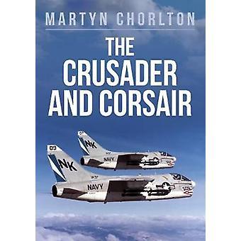 The Crusader and Corsair by The Crusader and Corsair - 9781445681078