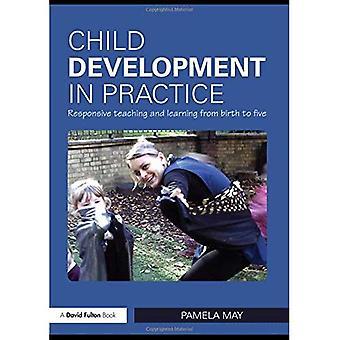 Barnets udvikling i praksis: lydhør undervisning og læring fra fødsel til fem