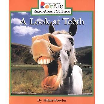 En titt på tänderna (Rookie läsa-om vetenskap)