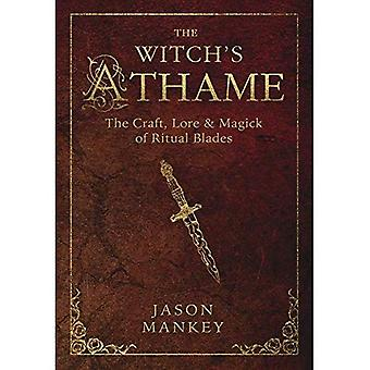 Witchs Athame: The Craft, Lore, and Magick of Ritual Blades (Witch's Tools)