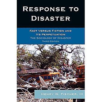 Respuesta al desastre: hecho contra la ficción y su perpetuación: la sociología del desastre
