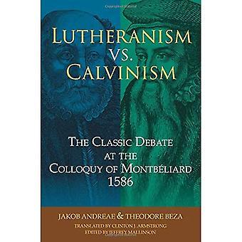 Lutheranism vs. Calvinism