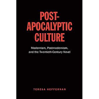 Post-apokalyptisk kultur: Modernismen, postmodernisme og tyvende århundres romanen