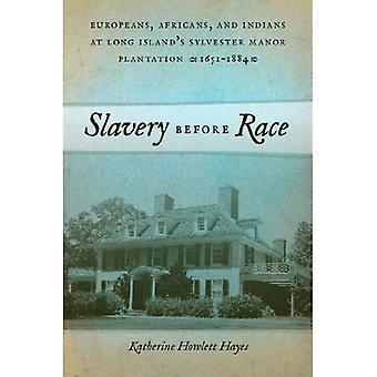 Sklaverei vor Rennen: Europäer, Afrikaner und Inder auf Long Island Sylvester Manor Plantage, 1651-1884 (...)