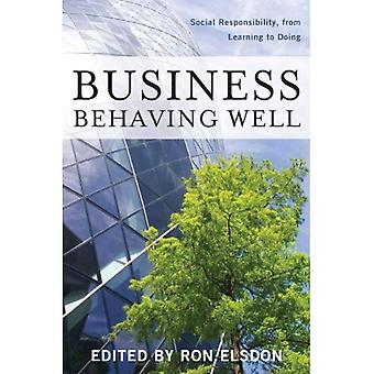 Business Behaving Well: Social Responsibility, from Learning to Doing